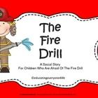 Fire Safety! A story to help children who are fearful of the fire drill.