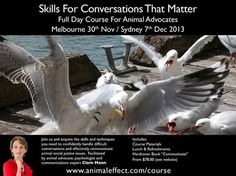 Skills for Conversations that Matter - course for Animal Advocates 30 Nov in #Melbourne & 7 Dec in #Sydney