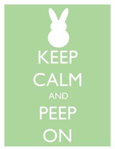 Keep Calm and Peep On – FREE Spring + Easter Printable