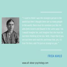 Powerful quote by the enigmatic Mexican painter Frida Kahlo.