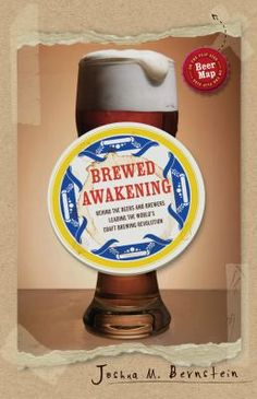 Brewed Awakening by Joshua M. Bernstein. Designed to look just like Joshua's notebook and featuring labels and photos, this extreme guide is a one-stop shop for cutting-edge beer technology, taste, and information.