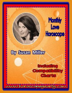 Susan Miller Monthly Love Horoscope And Compatibility Chart is a great place to find love horoscope compatibility and horoscope compatibility chart. The best time to read is at the first day of each month, so you will be able to prepare for your love events for the up coming month.Love is not an easy topic and there are lots of uncertainly this is when you most interested questions in knowing the future, like, are... Learn More: http://www.horoscopeyearly.com/susan-miller-monthly-love-horoscope/
