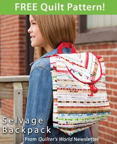 Selvage Backpack Download from Quilter's World newsletter. Click on the photo to access the free pattern. Sign up for this free newsletter here: AnniesNewsletters.com.