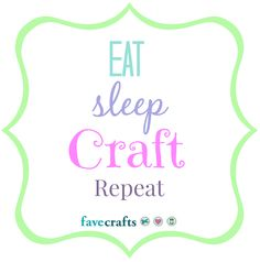 Eat, Sleep, Craft, Repeat <3
