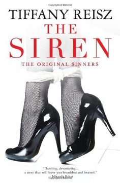 The Siren (The Original Sinners) by Tiffany Reisz. $9.18. Series - The Original Sinners. Publisher: Harlequin MIRA; Original edition (July 31, 2012). Author: Tiffany Reisz. Save 34%!