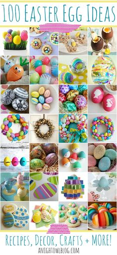 100 Easter Egg Ideas - Recipes, Decor, Crafts   MORE! Make your Easter an egg-cellent one with any of these great ideas! #Easter #Eggs #Holiday