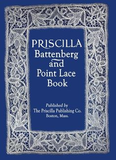 Priscilla Battenberg and Point Lace Making Book c.1912 by ivarose, $16.95