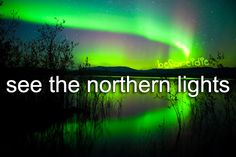 See the Northern Lights!