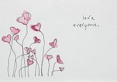 love everyone.