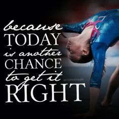 Because today is another chance to get it right.