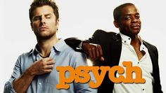 Psych-  You've got to love this show.