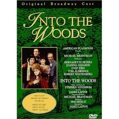 Into the Woods - Sondheim - One of the very best Broadway shows I've ever seen.