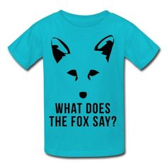 What Does The Fox Say? Kid's T-Shirt | Spreadshirt | ID: 13426890