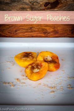 Brown Sugar Peaches- Love, Pasta and a Tool Belt