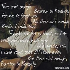 Bourbon In Kentucky ~ Dierks Bentley