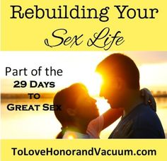 Rebuilding Your Sex Life: Day 26 of the 29 Days to Great Sex (tasteful #marriage advice)