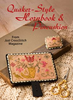 Quaker-Style Hornbook & Pincushion from the Mar/Apr 2014 issue of Just CrossStitch Magazine. Order a digital copy here: http://www.anniescatalog.com/detail.html?code=AM53351