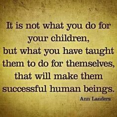 Teach children.... true quotes, remember this, lunch recipes, healthy eating habits, thought, parent, night time, kid, back to school