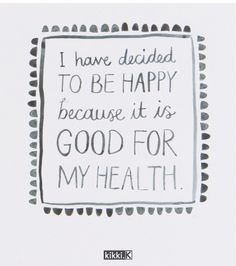Happiness is Good For My Health. Happiness Quote Cards by kikki.K.