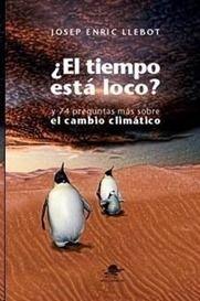 """""""¿El tiempo está loco? y 74 preguntas más sobre el Cambio Climático"""" Los 10 libros más recomendados sobre medio ambiente"""