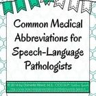 Alphabetized common medical abbreviations used by and needed for Speech-Language Pathologists working within a medical setting.  Perfect for those ...