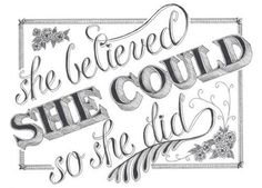 She believed she could, so she did. my favorite quote. New tattoo idea