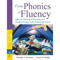 Possible book to add next semester: From Phonics to Fluency: Effective Teaching of Decoding and Reading Fluency in the Elementary School (2nd Edition)