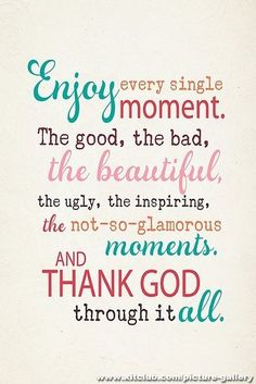 remember this, life, god, quotes, faith, singl moment, inspir, enjoy, live