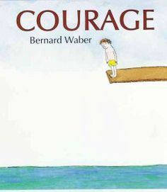 """Summary: """"There are many kinds of courage,"""" the narrative begins. THis is showing different ways kids can have courage. Genre: Family Read Writing Techniques: growing up, courage, everyday things Writing Trait: The ideas in the book help children understand the importance of having courage and believing in themselves. Waber, Bernard. Courage. Boston: Houghton Mifflin, 2002. Print."""