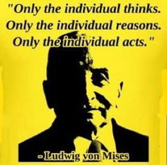 Ludwig von Mises, a hero of individualism.