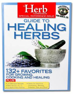 Penn Herb Edition of Herb Companion's Guide To Healing Herbs. An informative, easy-to-read guide that shows you how to grow, cook and heal with over 132 herbs.