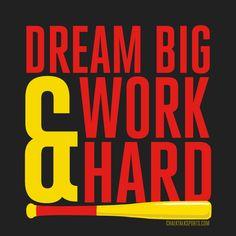 Dream Big & Work Har