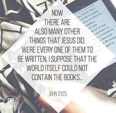The world itself could not contain the books..... // John 21:25