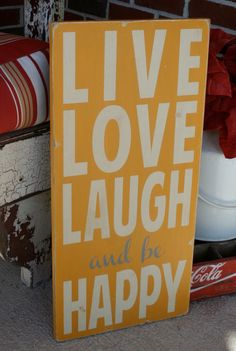 live love laugh and be happy