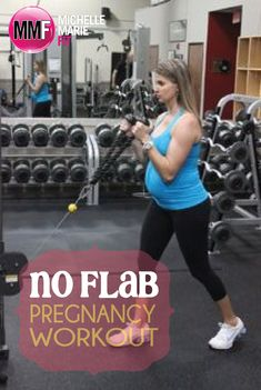 No Flab Pregnancy Workout.  We don't have to be flabby cuz were pregnant.  Great #PREGNANCY #WORKOUT.