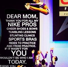 More like Dear Dad , my mom wanted nothing to do with cheer