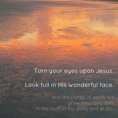 turn your eyes on Jesus