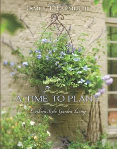 A Time to Plant: Southern-Style Garden Living by James Farmer,http://www.amazon.com/dp/1423623460/ref=cm_sw_r_pi_dp_9PvNsb057X1GSDBH