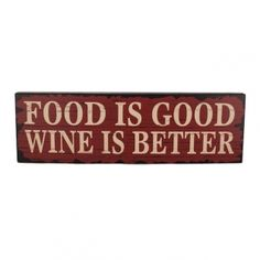 Food is Good Wine is Better Wooden Sign --- Quick Info: Price £12.50 Add some humour to your kitchen design with our Food is Good Wine is Better Wooden Sign.   --- Available from Roman at Home. Images Copyright www.romanathome.com