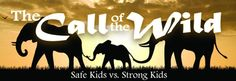 Do I want to raise safe kids or strong kids?