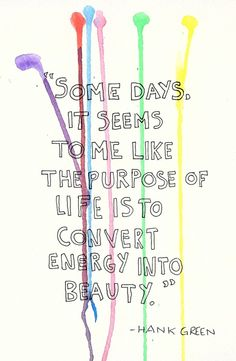 Hank Green. I already pinned this. BUT ITS BEAUTIFUL