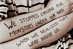 enemies, demons, beds, joker, growing up, tattoo quotes, thought, little monsters, true stories
