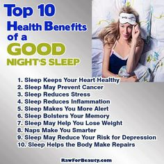 Top 10 Health Benefits of a Good Night's Sleep and more... Raw For Beauty blog is fantastic!