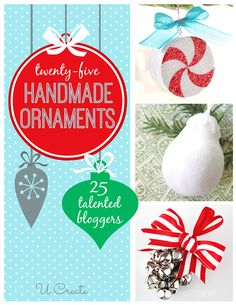 Tons of BEAUTIFUL handmade ornaments with tutorials from popular bloggers!