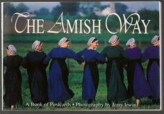 "I've spent several years visiting The Ohio Amish. I marvel at their dedication to earth, home & family. Click pic for info on ""The Amish Way"""