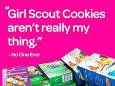 Let's face it. Girl Scout Cookies RULE!