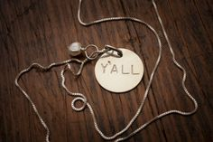 """Y'ALL Necklace... Hand-stamped sterling silver disc (5/8"""") with a pearl dangle on an 18"""" sterling silver box chain."""