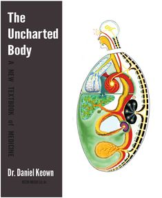 THE UNCHARTED BODY: A NEW TEXTBOOK OF MEDICINE by Daniel Keown
