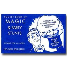 50 Magic and Party Stunts Book from MagicTricks.com Great party favor- let each guest learn a quick and easy trick to fool the other guests with! Quantity discounts available, too.