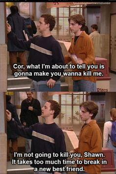 Hahaha, Boy Meets World :)